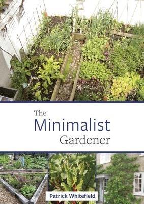 The Minimalist Gardener Patrick Whitefield